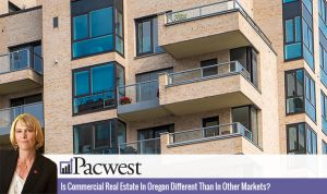 Commercial Real Estate Oregon – Is it Different Than In Other Markets?