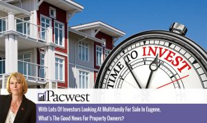 With Lots Of Investors Looking At Multifamily For Sale In Eugene, What's The Good News For Property Owners?