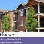 Do New Laws Mean Now's The Time To Sell My Multi-Family Investments?