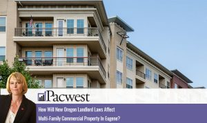 How Will New Oregon Landlord Laws Affect Multi-Family Commercial Property In Eugene