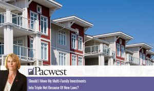 Should I Move My Multi-Family Investments Into Triple Net Because Of New Laws