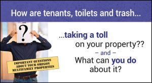 How Are Tenants, Toilets, and Trash Taking A Toll On Your Property?