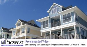 Vacation Homes or Second Homes & 1031 Exchanges
